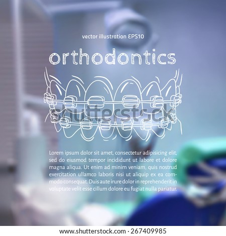 Vector illustration. Blurred background a dentist, with a sketch - Orthodontic treatment, Braces,  elastic ligatures - stock vector