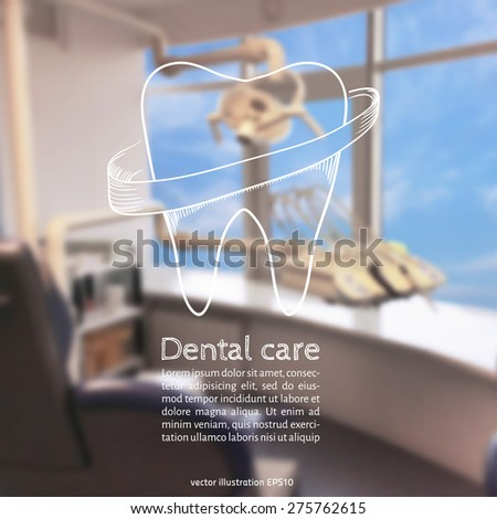 Vector illustration. Blurred background a dentist, with sketch - Healthy tooth - stock vector
