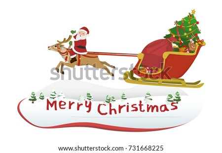 Vector Illustration Cartoon : Santa Claus riding a reindeer waving merry christmas greetings and drag car sled snow full load gift delivery and christmas tree full. isolated on white background.