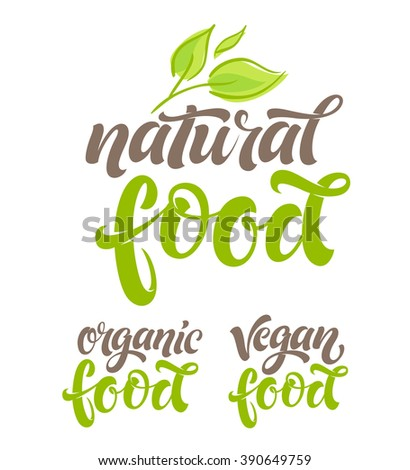 Vector illustration, food design. Handlettering for restaurant, cafe menu. Elements for labels, logos, badges, stickers or icons. Calligraphic and typographic collection. Natural, organic, vegan food - stock vector