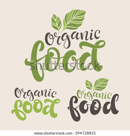 Vector illustration, food design. Lettering for restaurant, cafe menu. Elements for labels, logos, badges, stickers or icons. Calligraphic and typographic collection. Natural, organic, fresh food