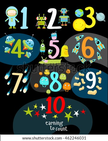 Vector illustration for teaching children the account. Numbers, space, astronaut, planets, rockets, robots, monsters, asteroids, stars, comets, earth, sun. ? poster, a postcard for children.