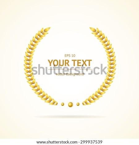 Vector illustration gold award wreaths with space for text in the Central part - stock vector