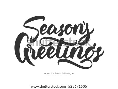 Vector illustration. Hand drawn elegant modern brush lettering of Season s Greetings isolated on white background.