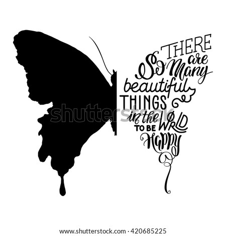 vector illustration hand lettering in butterfly silhouette there are so many beautiful things in - Pictures For Print