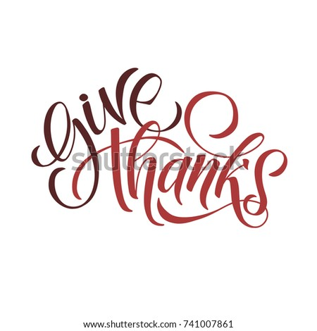 Vector Illustration Hand Lettering Modern Brush Pen Text Of Happy Thanksgiving Day Isolated On White Background