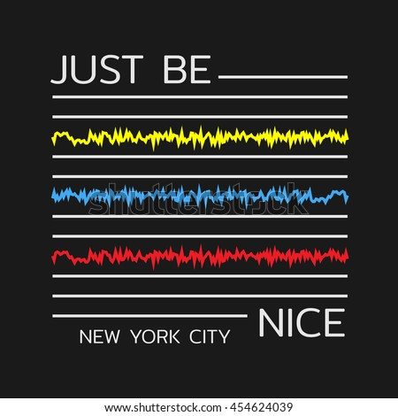 Vector illustration in the form of the message: just be nice. Typography, print, t-shirt graphics, poster, banner, flyer, postcard