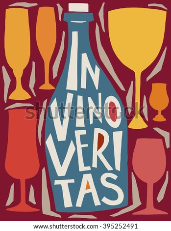 Vector illustration in trendy hipster style  typographic poster with bottle of wine and a glass silhouette and quote. In vino veritas. Unique artsy T-shirt print design, home decoration, greeting card - stock vector