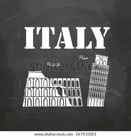 Vector illustration Italy Coliseum, Leaning Tower of Pisa,  on the blackboard  - stock vector