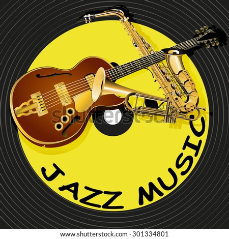 vector illustration jazz music on the background of a vinyl record, saxophone, trumpet and jazz guitar SEMI - stock vector