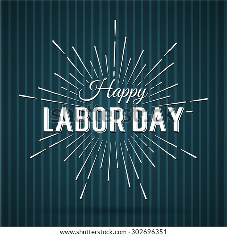 Vector Illustration Labor Day a national holiday of the United States. American Happy Labor Day design poster. - stock vector