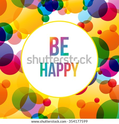 Vector Illustration of a Be Happy Greeting Card
