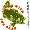 "vector illustration of a Largemouth Bass with words ""i fish with the bass"" - stock photo"