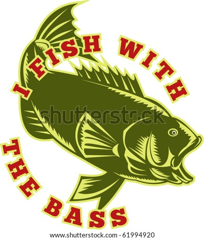 """vector illustration of a Largemouth Bass with words """"i fish with the bass"""" - stock vector"""