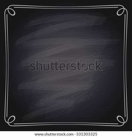 Vector illustration of a simple chalk frame on a chalkboard background. - stock vector