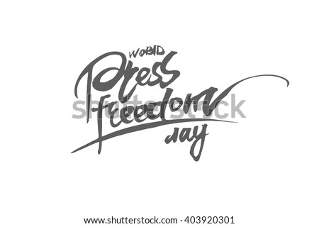 Vector illustration of a stylish text for World Press Freedom Day. Handdrawn lettering. Vector illustration isolated over white - stock vector