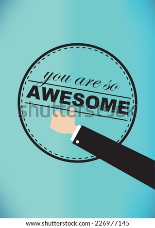 Vector illustration of a thumb-up hand gesture in front of a round label with text saying you are so awesome isolated on retro turquoise background. - stock vector