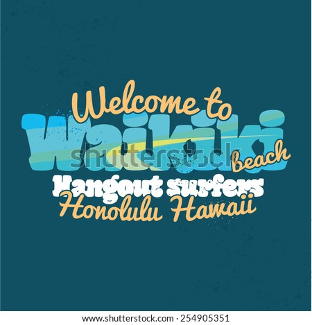 vector illustration of a Welcome to Waikiki beach hangouts location surfers, Honolulu Hawaii, design for t-shirts,vintage design - stock vector