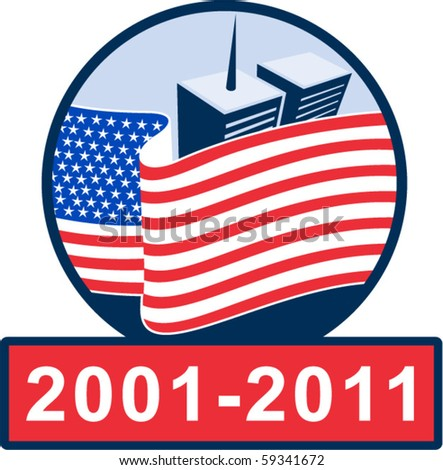 vector illustration of am unfurled American flag  with world trade center twin tower building in the  background with 2001-2011 ten year anniversary. - stock vector