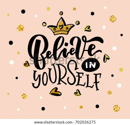 Vector Illustration Believe Yourself Clothes Calligraphy