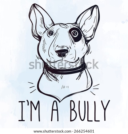 Vector Illustration of Bull Terrier with funny slogan.Lovely dog buddy friend. Sketchy line art fashion illustration isolated on watercolor grunge background. Character tattoo design for dog lovers. - stock vector
