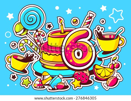 Vector illustration of cake with candle, sweets and cup of tea with number six on blue background with star. Hand drawn line art design for web, site, advertising, banner, poster, board and print.   - stock vector