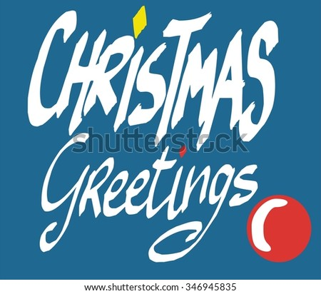 Vector illustration of casual hand lettered Christmas greetings message - stock vector