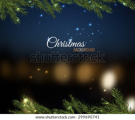 Vector illustration of christmas tree branches on a dark night bokeh background with blurred lights. Beautiful decorative backdrop for New Year postcards, posters, prints and invitations. - stock vector