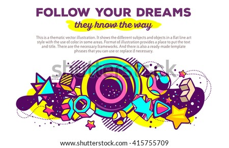 Vector illustration of colorful abstract composition with header and text on white background. Follow your dreams, they know the way concept template. Line art design for web, site, banner, poster