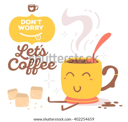 Vector illustration of colorful red and yellow smile cup of coffee with brown text don't worry, let's coffee isolated on white background. Hand draw art design.  - stock vector