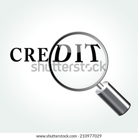Vector illustration of credit concept with magnifying