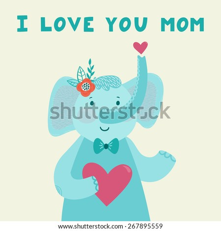 """Vector illustration of cute smiling elephant with heart and hand written text """"I love you mom"""". Childish background with smiling cartoon character. Holiday card. - stock vector"""