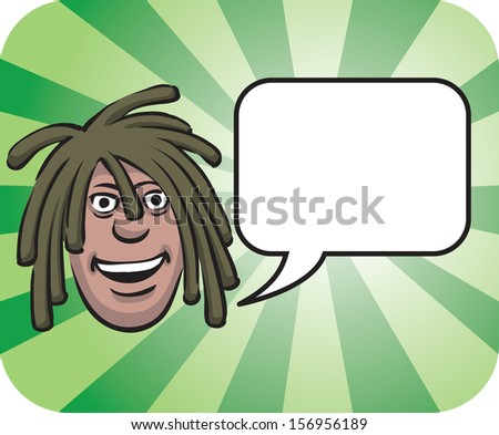 Vector illustration of dreadlocks face with speech bubble. Easy-edit layered vector EPS10 file scalable to any size without quality loss. High resolution raster JPG file is included. - stock vector