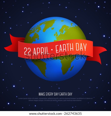 Vector illustration of earth globe with red ribbon and text Earth Day 22 April. Ecology concept. Earth day card template. Dark space with shining stars. - stock vector