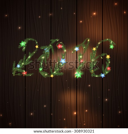Vector illustration of 2016 figures in a shape of christmas tree branches on a dark wooden background with stars and lights. Useful for the New Year postcard, poster or invitation. - stock vector