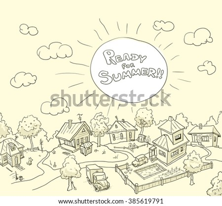 "Vector Illustration of Funny Rural Landscape with Text: ""Ready for Summer"". Monochrome Background in Doodle Hand-Drawn Style. Cartoon Village - stock vector"