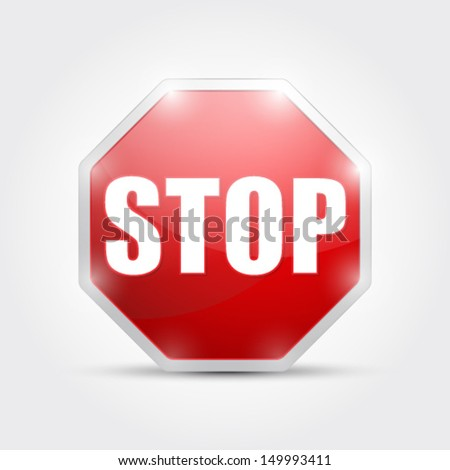 Vector illustration of glossy stop sign - stock vector