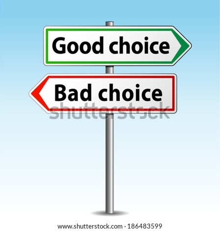 Vector illustration of good or bad choice sign