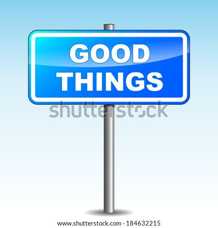 Vector illustration of good things blue signpost on sky background