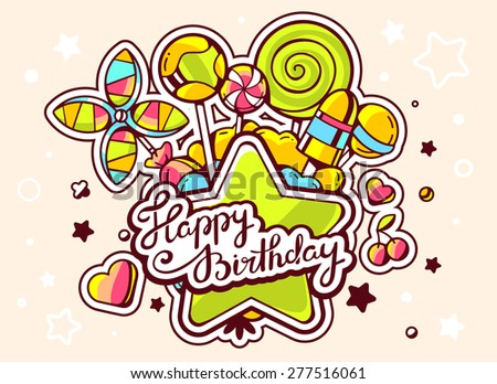 Vector illustration of green star and pile of sweets with text happy birthday on light background. Hand drawn line art design for web, site, advertising, banner, poster, board and print.   - stock vector