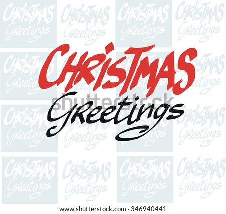 Vector illustration of hand drawn casual Christmas Greetings lettering - stock vector