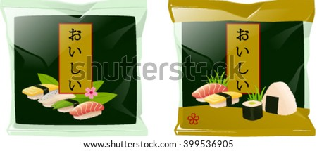 Vector illustration of japanese nori seaweed in two different packagings. The japanese characters mean 'delicious'. - stock vector