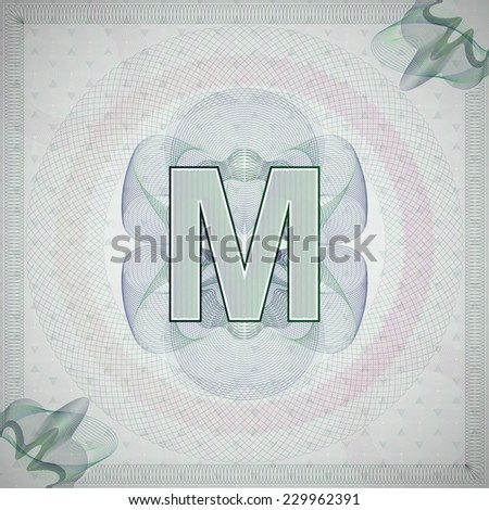 vector illustration of letter M in guilloche ornate style. monetary banknote background