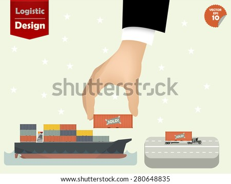 vector illustration of logistics concept design, loading containers from sea cargo ship to cargo truck by business man hand - stock vector