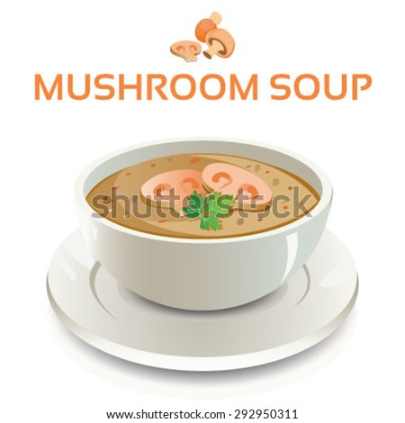 Vector illustration of mushroom soup in a white ceramic bowl and cut mushroom and coriander leaves garnish on isolated background with text and icon - stock vector