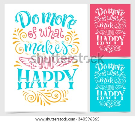 "Vector illustration of paper cards with hand-drawn lettering. ""Do more of what makes you happy"" inscription for invitation and greeting card, prints and posters. Calligraphic and typographic design - stock vector"