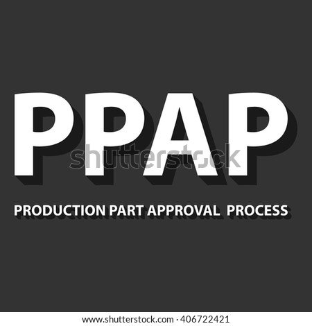 Vector illustration of Production Part Approval Process method. PPAP is a method for setting up the approval process of the parts intended for the production