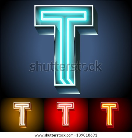 Vector illustration of realistic neon tube alphabet for light board. Gold and Silver and Red options. Letter T - stock vector
