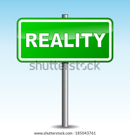Vector illustration of reality green signpost on sky background - stock vector