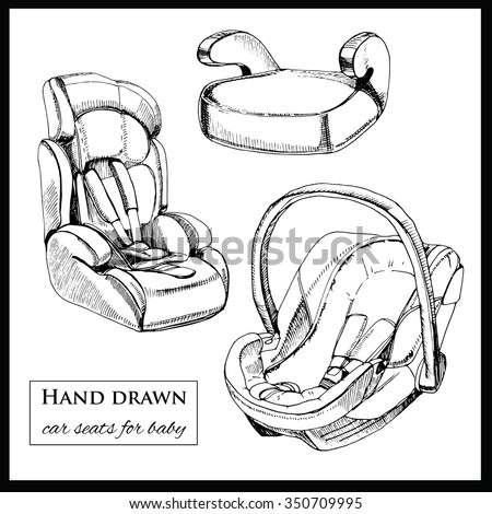 Vector illustration of set car seats for baby on white background. Hand drawn template for brochure - stock vector